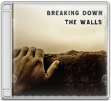 Breaking down the walls CD cover